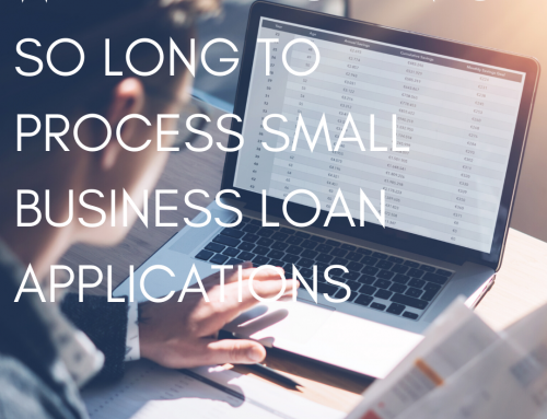 Why it takes banks so long to process small business loan applications